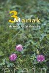 """Arantxa Urretabizkaia, """"3 Mariak"""""""